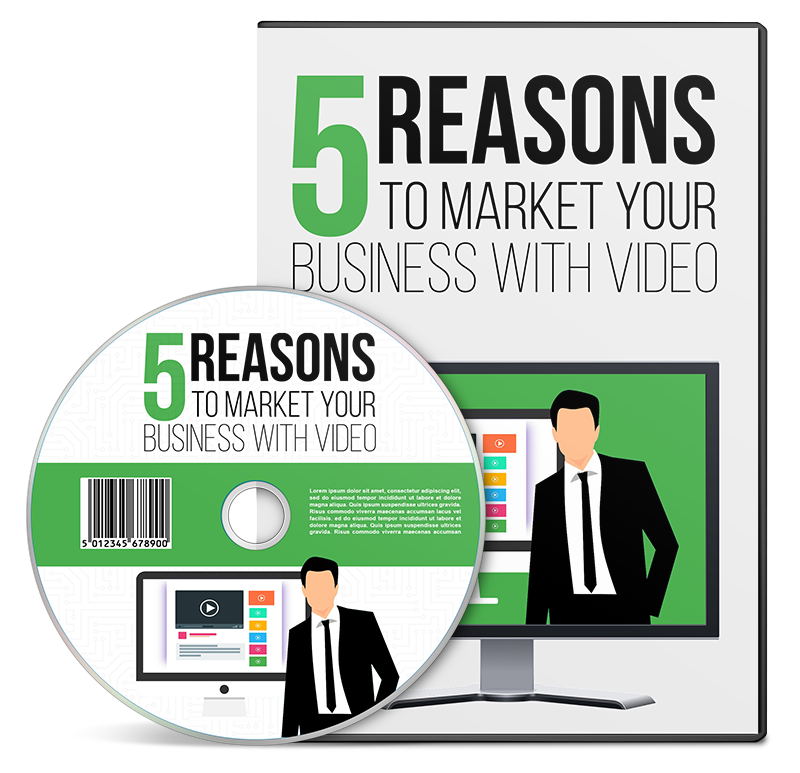 5 Reasons To Market Your Business With Video