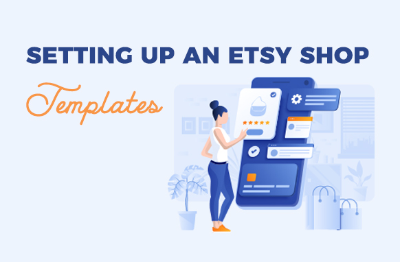 Setting Up an Etsy Shop Templates