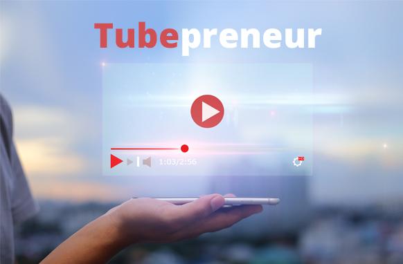 Tubepreneur