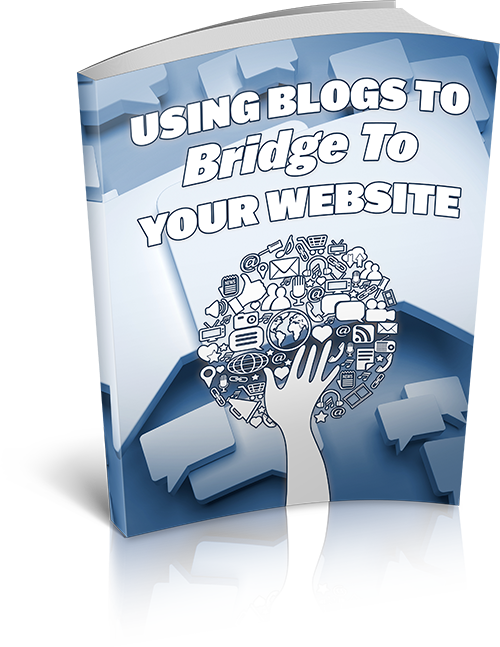 Using Blogs To Bridge To Your Website